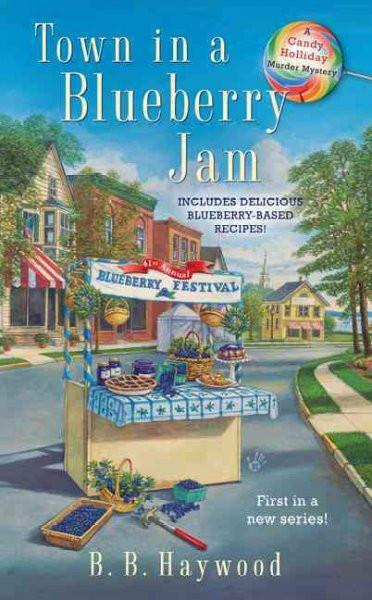 Town in a Blueberry Jam (A Candy Holiday Murder Mystery)