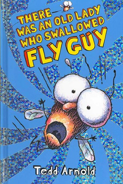 There Was an Old Lady Who Swallowed Fly Guy (Fly Guy)