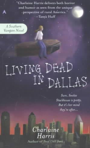 Living Dead in Dallas (Sookie Stackhouse / Southern Vampire)