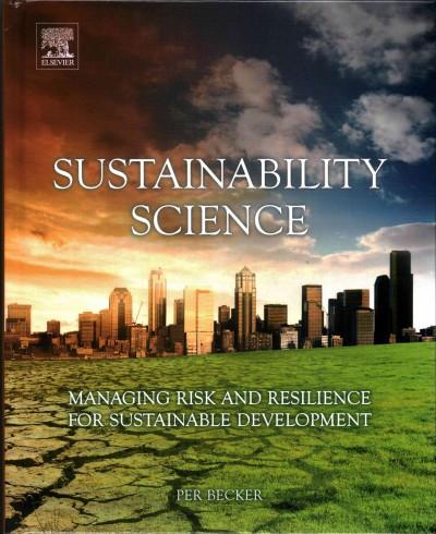 Sustainability Science: Managing Risk and Resilience for Sustainable Development