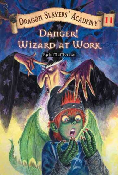Danger! Wizard at Work (Dragon Slayers' Academy)