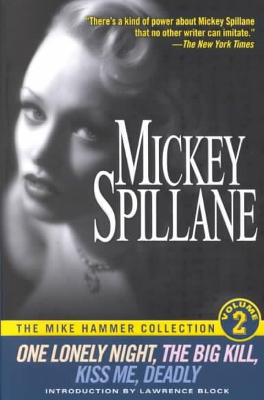 The Mike Hammer Collection: One Lonely Night/the Big Kill/Kiss Me, Deadly
