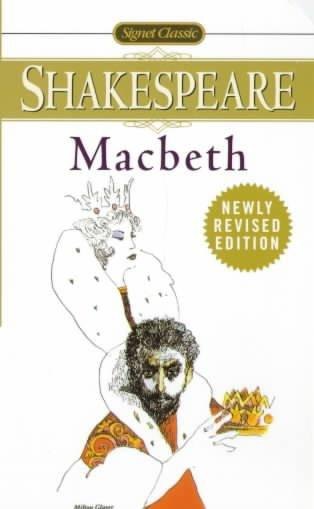 The Tragedy of Macbeth: With New and Updated Critical Essays and a Revised Bibliography (Signet Classic Shakespeare)