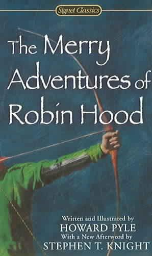 The Merry Adventures of Robin Hood (Signet Classics)
