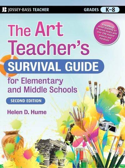 The Art Teacher's Survival Guide for Elementary and Middle Schools (J-b Ed:survival)