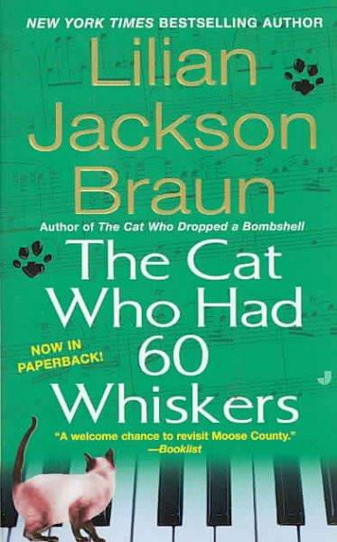 The Cat Who Had 60 Whiskers (Cat Who. . .series)