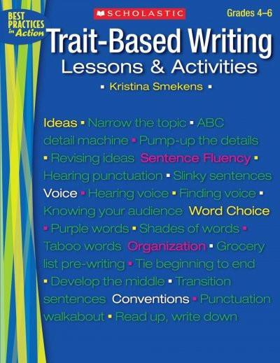 Trait-Based Writing: Lessons and Activities: Trait-Based Writing