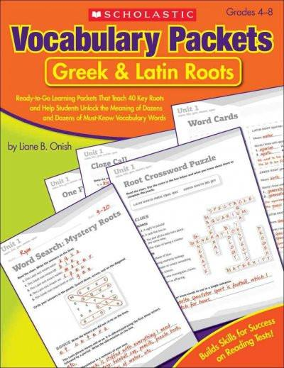 Greek & Latin Roots: Ready-to-Go Learning Packets That Teach 40 Key Roots and Help