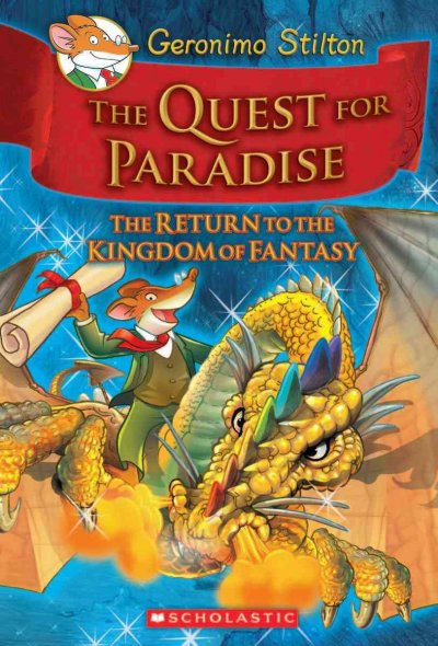 The Quest for Paradise: The Return to the Kingdom of Fantasy (Geronimo Stilton and the Kingdom of Fantasy)