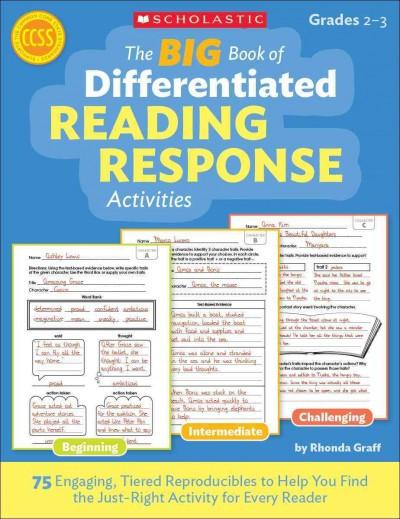 The Big Book of Differentiated Reading Response Activities: 75 Engaging, Tiered Reproducibles to Help You Find the Just-Right Activity for Every Reader