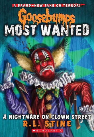 A Nightmare on Clown Street (Goosebumps Most Wanted)