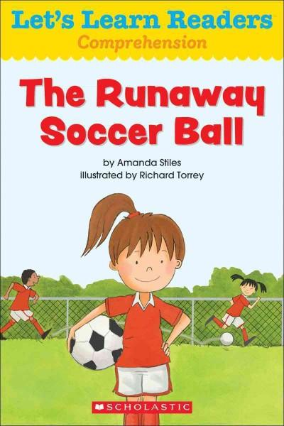 The Runaway Soccer Ball (Let's Learn Readers)