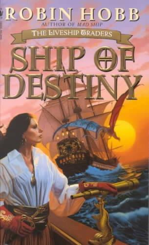 Ship of Destiny (The Liveship Traders)