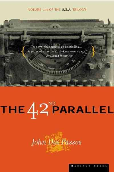 The 42nd Parallel (USA Trilogy Volume 1)