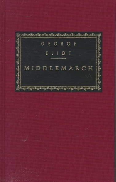 Middlemarch: A Study of Provincial Life (Everyman's Library (Cloth))