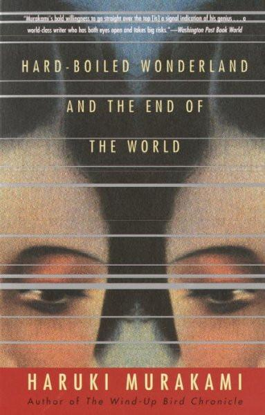Hard-boiled Wonderland and the End of the World: A Novel