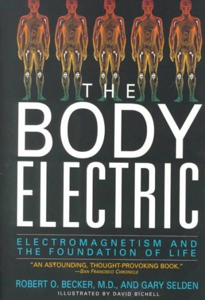 The Body Electric: Electromagnetism and the Foundation of Life