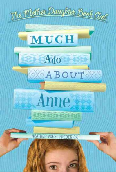 Much Ado About Anne (Mother Daughter Book Club)