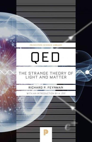 Qed: The Strange Theory of Light and Matter (Princeton Science Library)