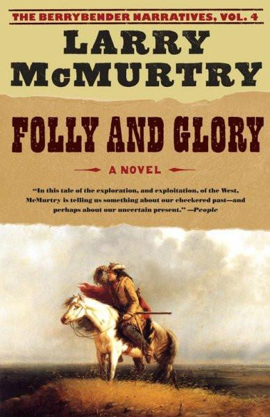 Folly and Glory (The Berrybender Narratives)