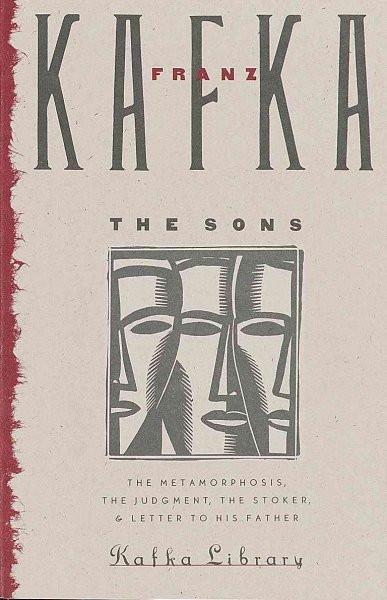 The Sons: The Judgment, the Stoker, the Metamorphosis, and Letter to His Father