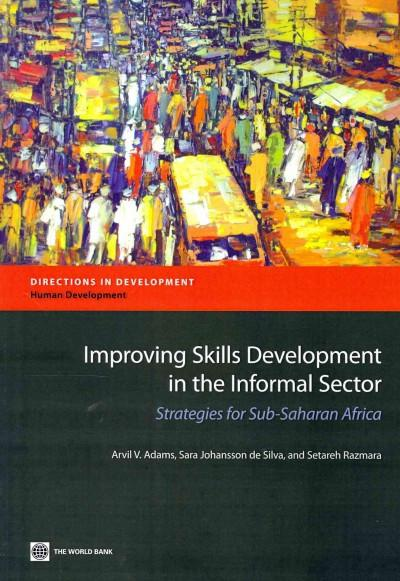 Improving Skills Development in the Informal Sector: Strategies for Sub-Saharan Africa (Directions in Development)