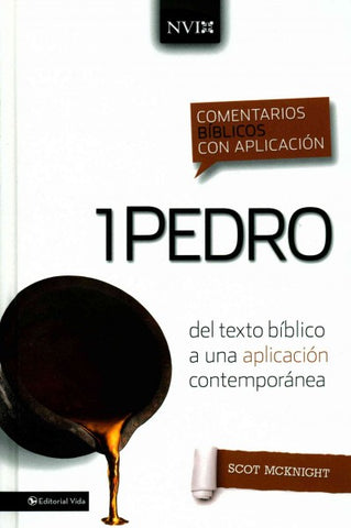 1 Pedro / 1 Peter (SPANISH): Del texto biblico a una aplicacion contemporanea (Comentarios biblicos con aplicacion NVI / The NIV Application Commentary)