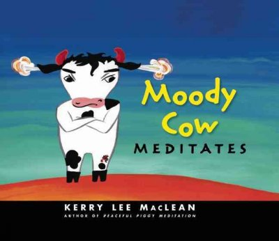 Moody Cow Meditates