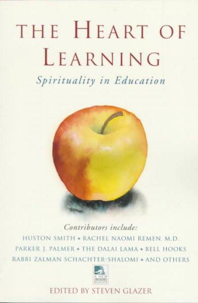 The Heart of Learning: Spirituality in Education (New Consciousness Reader)