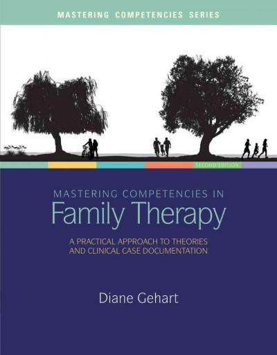 Mastering Competencies in Family Therapy: A Practical Approach to Theories and Clinical Case Documentation (Mastering Competencies)