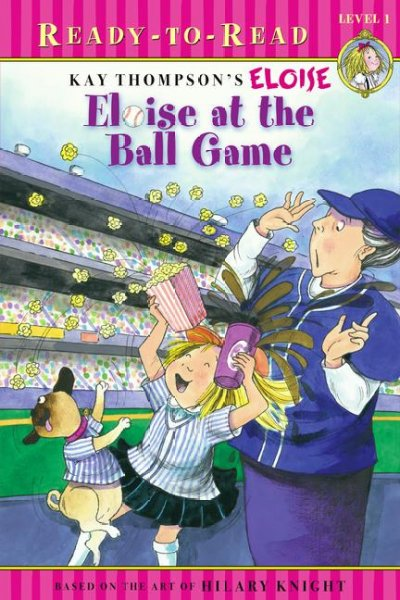 Eloise at the Ball Game: Level 1 (Eloise Ready-to-read)