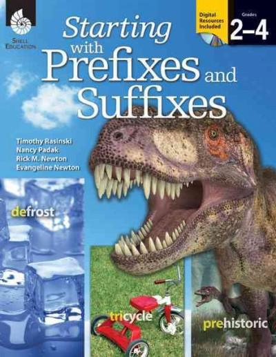 Starting With Prefixes and Suffixes: Grades 2-4