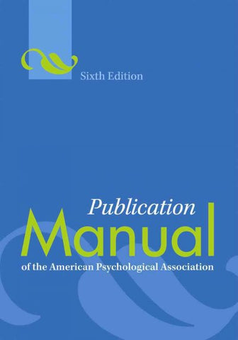 Publication Manual of the American Psychological Association (PUBLICATION MANUAL OF