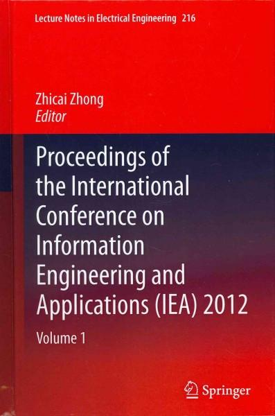 Proceedings of the International Conference on Information Engineering and Applications (IEA) 2012 (Lecture Notes in Electrical Engineering)