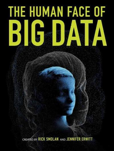The Human Face of Big Data