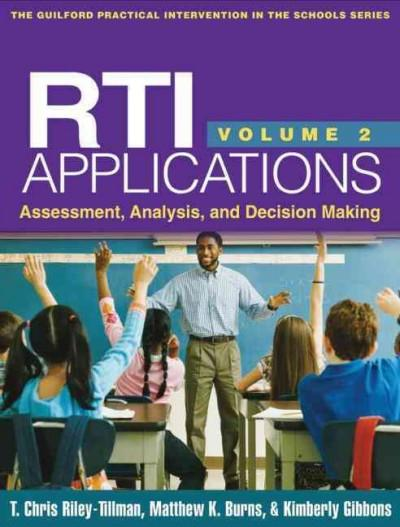 RTI Applications: Assessment, Analysis, and Decision Making (Guilford Practical Intervention in the Schools Series)