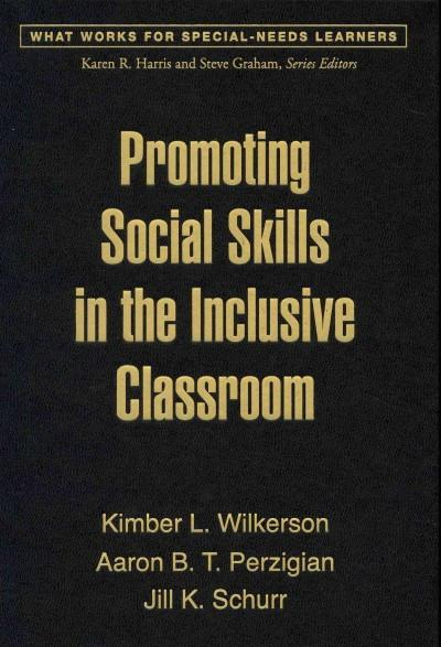 Promoting Social Skills in the Inclusive Classroom (What Works for Special-Needs Learners)