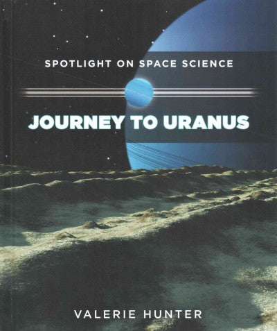 Journey to Uranus (Spotlight on Space Science)