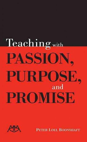 Teaching with Passion, Purpose, and Promise