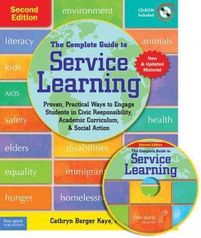 The Complete Guide to Service Learning: Proven, Practical Ways to Engage Students in Civic