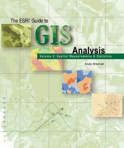 The ESRI Guide To GIS Analysis: Spatial Measurements & Statistics