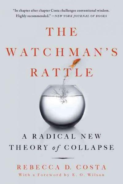The Watchman's Rattle: A Radical New Theory of Collapse