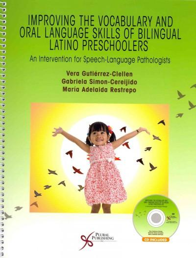 Improving the Vocabulary and Oral Language Skills of Bilingual Latino Preschoolers: An Intervention for Speech-Language Pathologists
