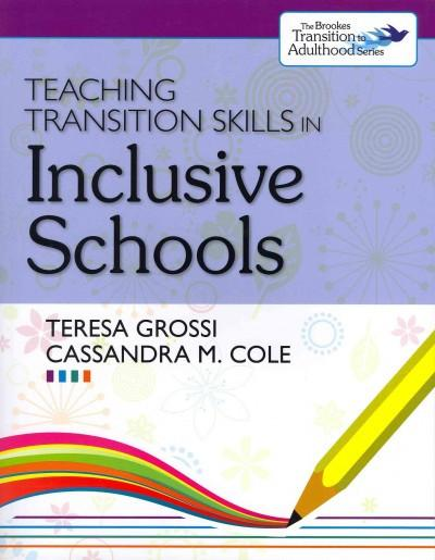 Teaching Transition Skills in Inclusive Schools (The Brookes Transition to Adulthood Series)
