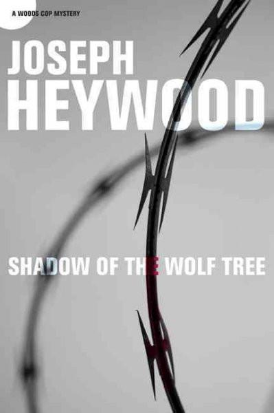 Shadow of the Wolf Tree (A Woods Cop Mystery)