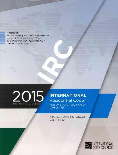 International Residential Code for One-And Two-Family Dwellings 2015 (International Residential Code)