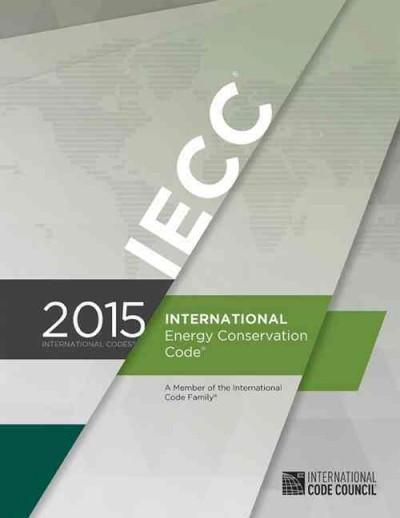 International Energy Conservation Code 2015 (International Energy Conservation Code)
