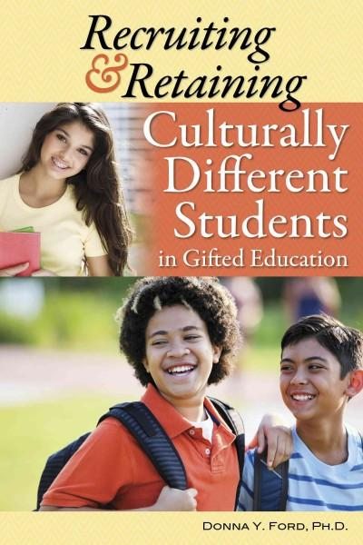 Recruiting & Retaining Culturally Different Students in Gifted Education