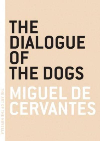 The Dialogue Of The Dogs (The Art of the Novella)