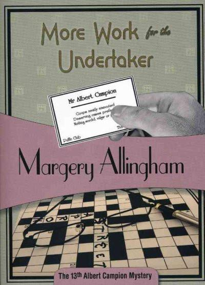 More Work for the Undertaker (Albert Campion Mystery)